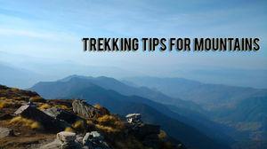 Trekking tips for Mountains