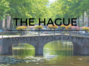 The Hague, a lovely city for a day trip