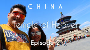 China Travel | Temple of Heaven, Art District & Tiananmen Sq. | Beijing | Vacation Episode - 2/12