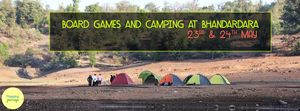Board Games and Camping at Bhandardara on 23rd & 24th May!